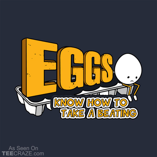 Eggs Know How to Take A Beating T-Shirt