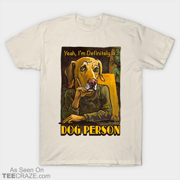 I'm a Dog Person T-Shirt