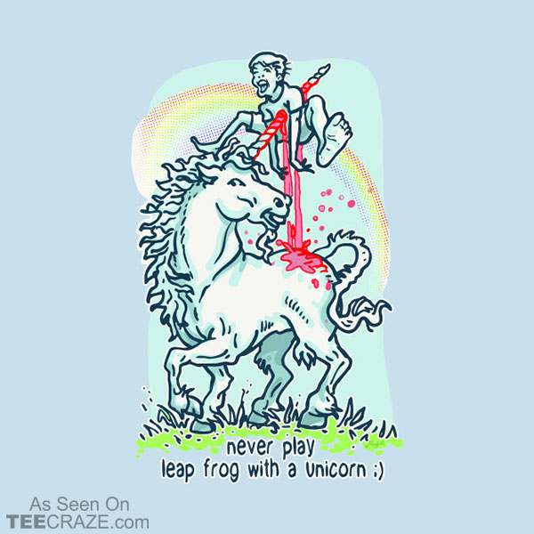 Never Leap Frog A Unicorn T-Shirt