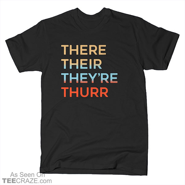 There Their They're Thurr T-Shirt