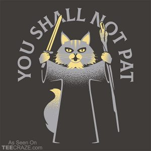 You Shall Not Pat T-Shirt