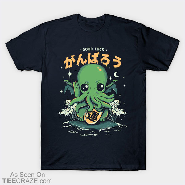 Good Luck Cthulhu T-Shirt