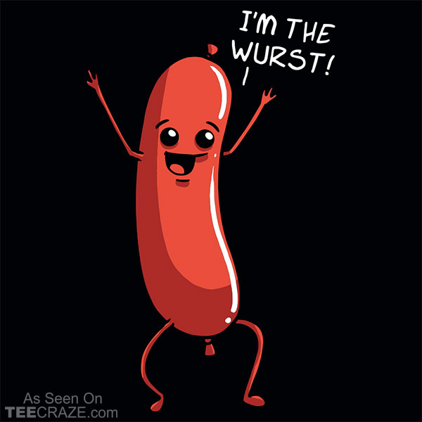 I'm The Wurst T-Shirt