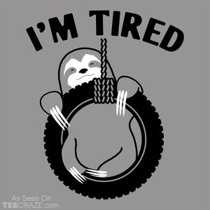 I'm Tired Sloth T-Shirt