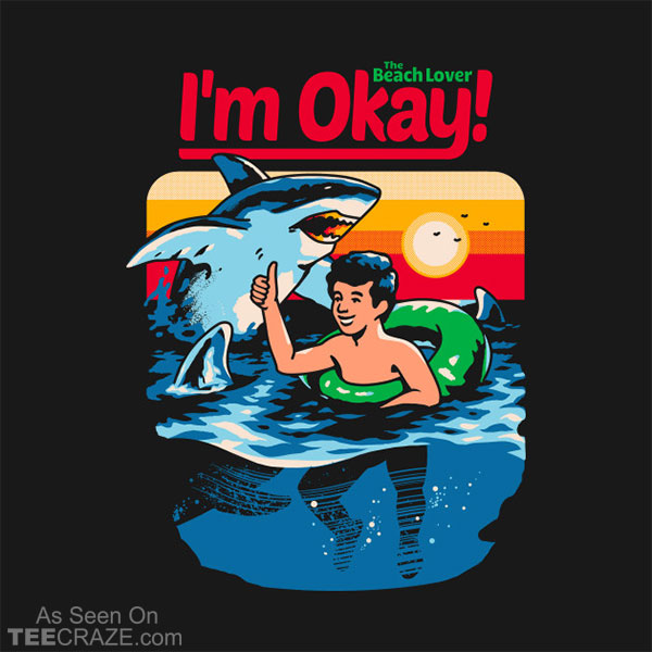 I'm Okay: The Beach Lover T-Shirt