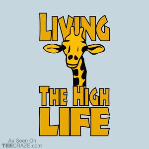 Living The High Life T-Shirt