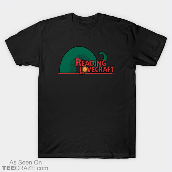Reading Lovecraft T-Shirt