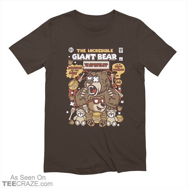 The Incredible Giant Bear T-Shirt