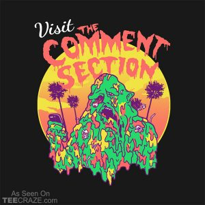 Visit The Comment Section T-Shirt
