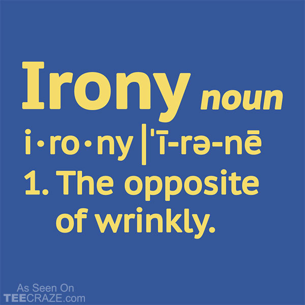 Irony Definition T-Shirt