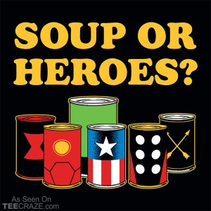 Soup Or Hero T-Shirt