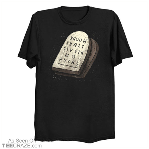 Thou Shalt Giveth No Fs T-Shirt