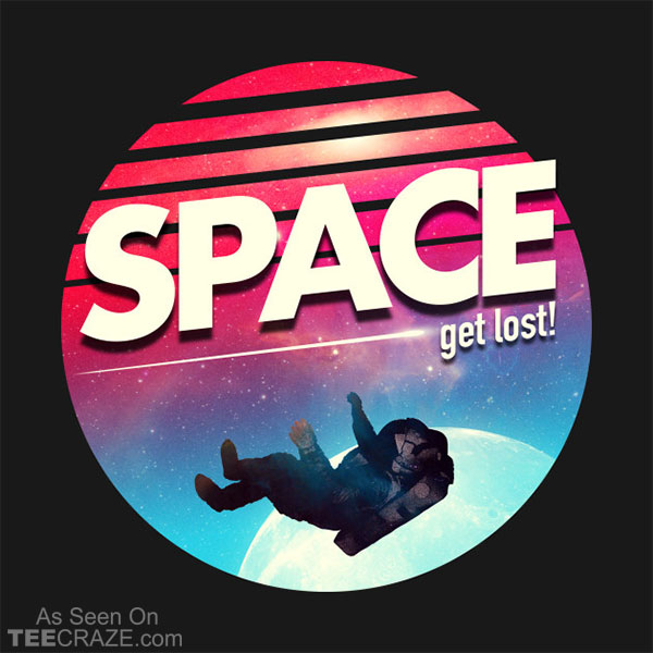 Get Lost in Space T-Shirt