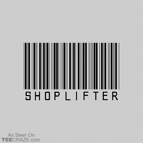 Shoplifter T-Shirt