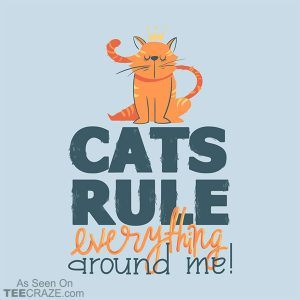 Cats Rule Everything Around Me T-Shirt