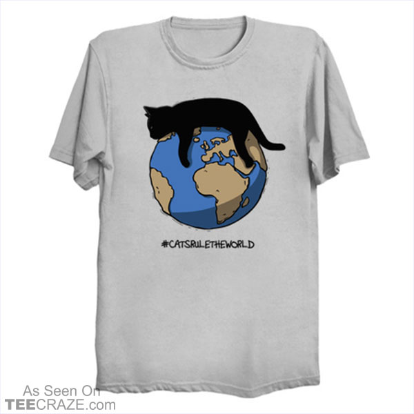 Cats Rule The World T-Shirt