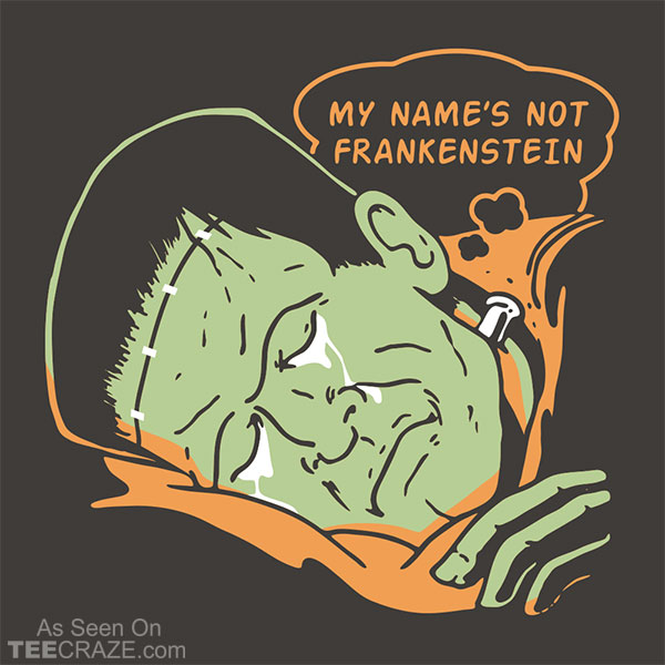 My Name's Not Frankenstein T-Shirt