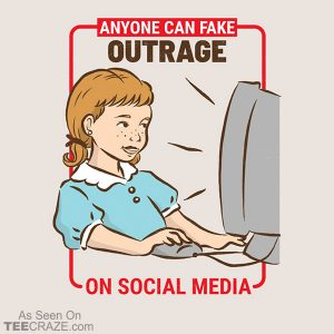 Anyone Can Fake Outrage T-Shirt