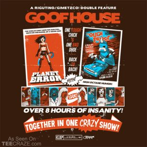 Goofhouse T-Shirt