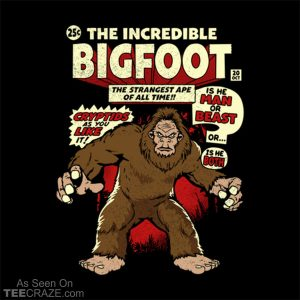 Incredible Bigfoot T-Shirt