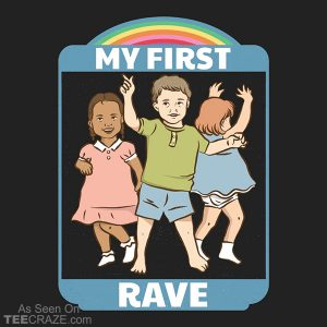 My First Rave T-Shirt