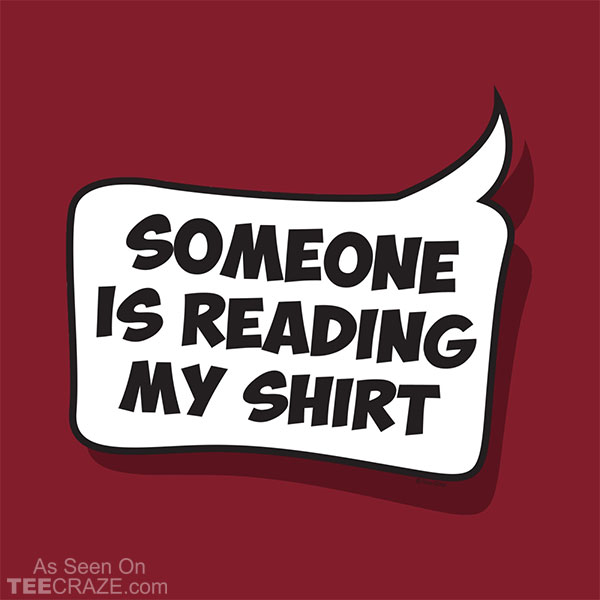 Someone Is Reading My Shirt T-Shirt