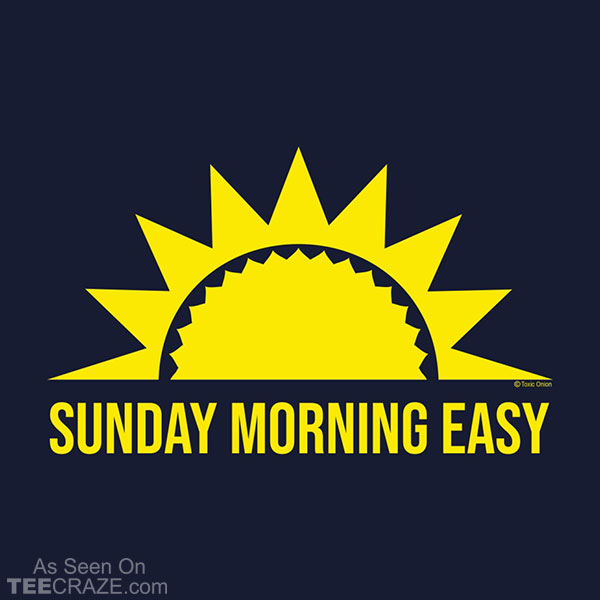 Sunday Morning Easy T-Shirt