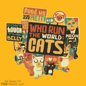 Who Run The World Cats T-Shirt