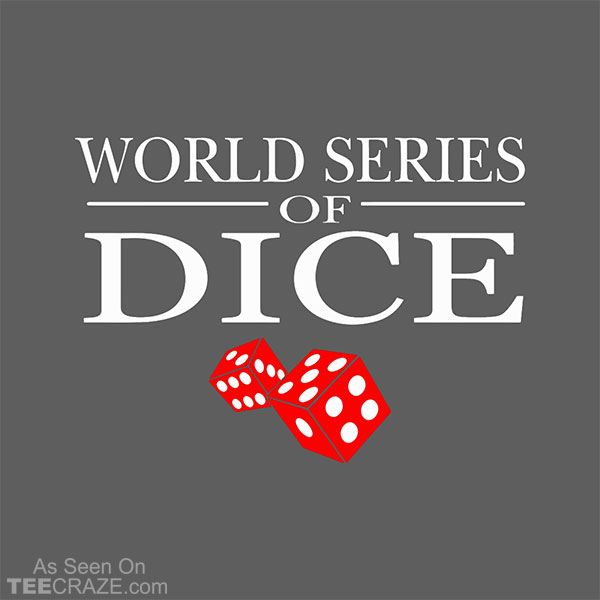 World Series Of Dice T-Shirt