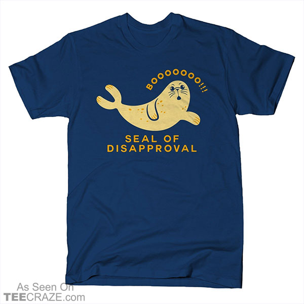 Seal Of Disapproval T-Shirt
