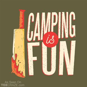 Camping Is Fun T-Shirt