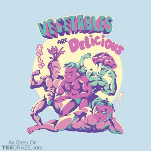 Vegetables Are Delicious T-Shirt