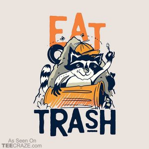 Eat Trash T-Shirt