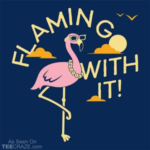Flamingo With It T-Shirt