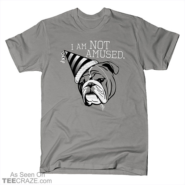 I Am Not Amused T-Shirt