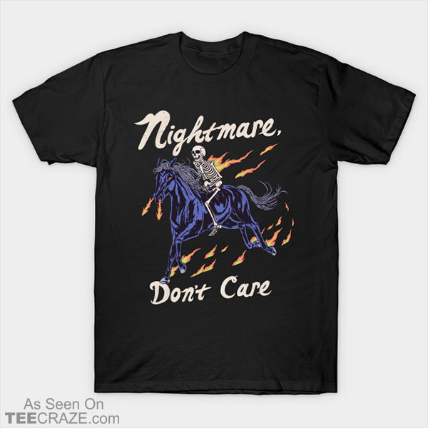 Nightmare Don't Care T-Shirt