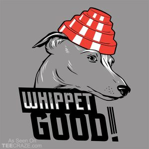 Whippet Good T-Shirt