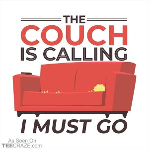 The Couch Is Calling T-Shirt