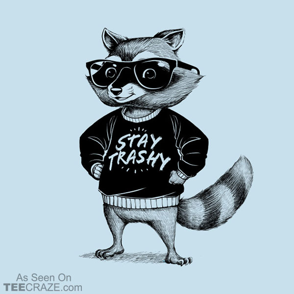 Stay Trashy Raccoon T-Shirt