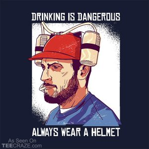 Drinking Is Dangerous T-Shirt
