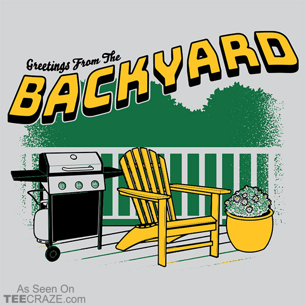 Greetings From The Backyard T-Shirt