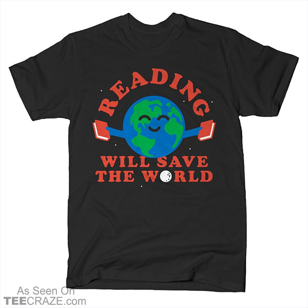 Reading Will Save The World T-Shirt