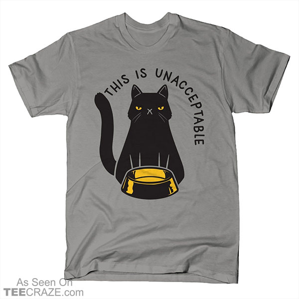 This Is Unacceptable T-Shirt