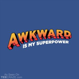 Awkward Is My Superpower T-Shirt