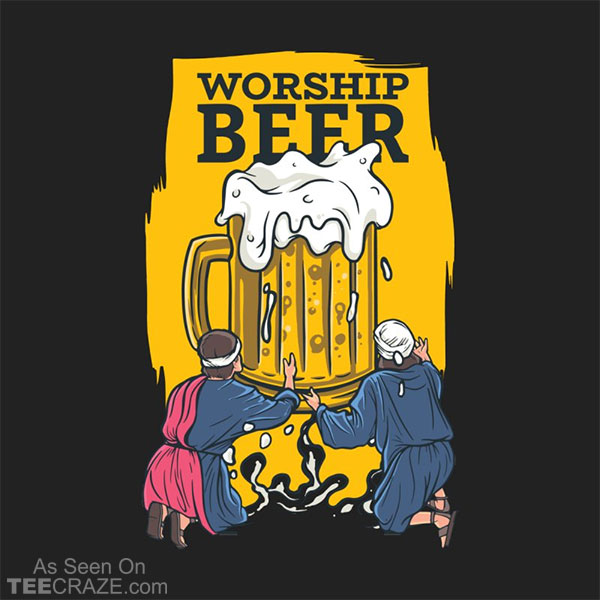 Worship Beer T-Shirt