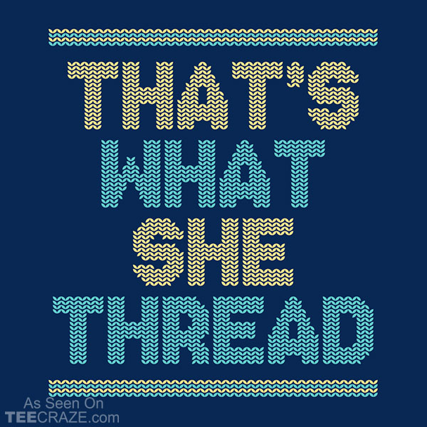 That's What She Thread T-Shirt