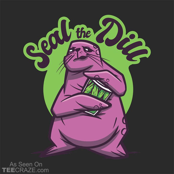 Seal The Dill T-Shirt