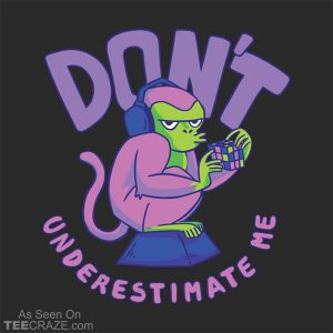 Don't Underestimate Me T-Shirt