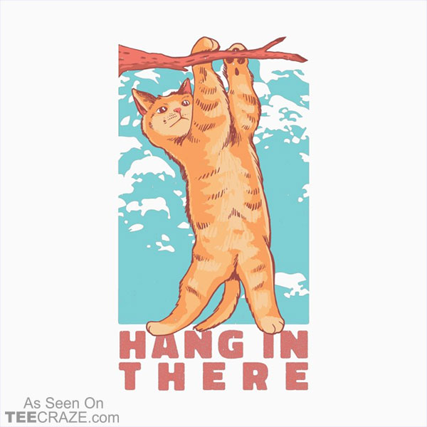 Hang In There Cat T-Shirt