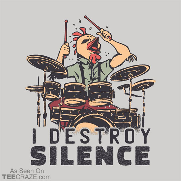 I Destroy Silence With Drums T-Shirt